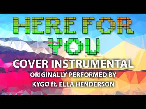 Here For You Cover Instrumental In the Style of KYGO ft. Ella Henderson