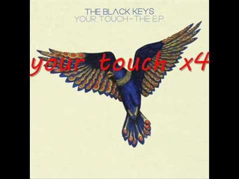 The Black Keys  Your Touch Lyrics