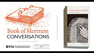 Book of Mormon Conversations: Enos, Jarom, Omni
