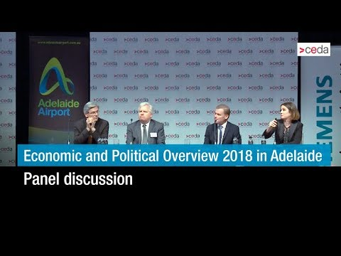 Economic and Political Overview 2018 in Adelaide -  Panel discussion