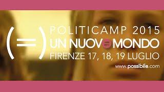 Un nuovo mondo (=) - Politicamp 2015 / Sabato 18 Sera