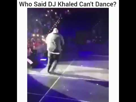 Who said DJ Khaled cant dance
