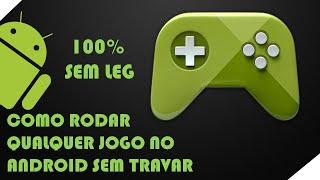 COMO RODAR QUALQUER JOGO SEM TRAVAR E 100% SEM LEG NO ANDROID