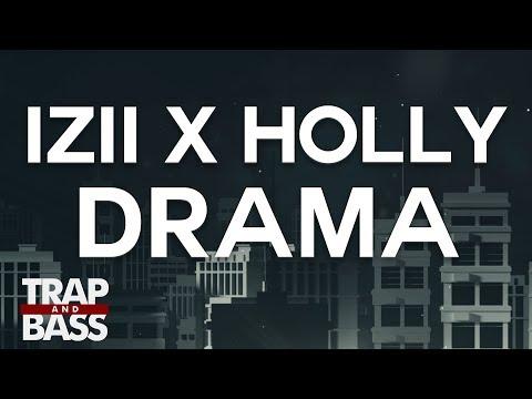 IZII x Holly - Drama ft. Nic Tapper