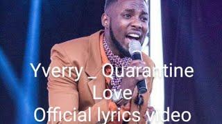 Yverry _ Quarantine love (official lyrics video)