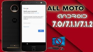FRP 2018 ON ANY MOTOROLA ANDROID 7 BYPASS GOOGLE ACCOUNT MOTO LAST UPDATE