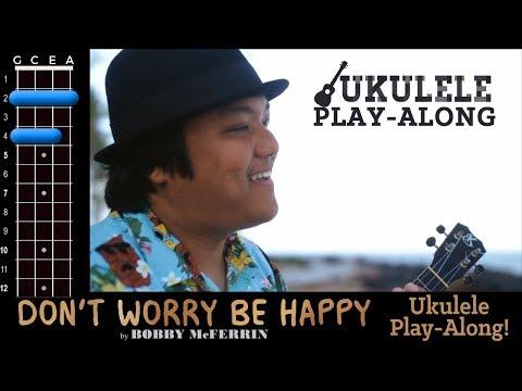 """Don't Worry Be Happy"" (Bobby McFerrin) Ukulele Play-Along!"