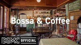 Bossa & Coffee: Lazy Day Mood Bossa Nova & Jazz Coffee Music for Relaxing