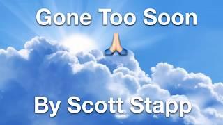 GONE TOO SOON - *ONLY* Lyrics & Music - Scott Stapp