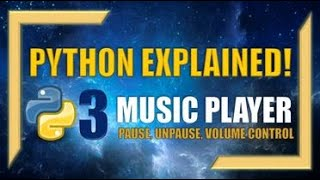 Python: Create your own Music Player! (Part 3) - Pause, Unpause