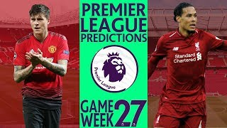 EPL Week 27 Premier League Score and Results Predictions 2018/19