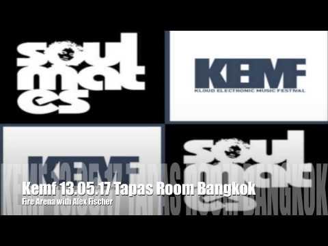 KEMF 13.05.17 TAPAS BANGKOK FIRE ARENA ALEX FISCHER (Soulful\House)