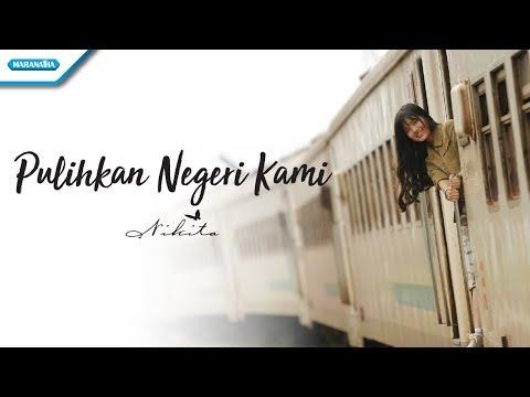 Nikita - Pulihkan Negeri Kami (Official Video Lyric)