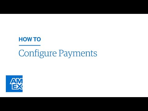 How To Configure Payments | American Express® @ Work Video Tutorial