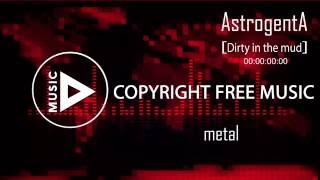 AstrogentA - Dirty In The Mud