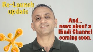 Re-launch and Hindi Channel update