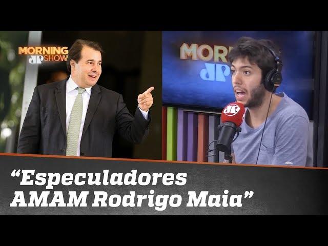 "Caio Coppolla: ""Os especuladores AMAM Rodrigo Maia"""