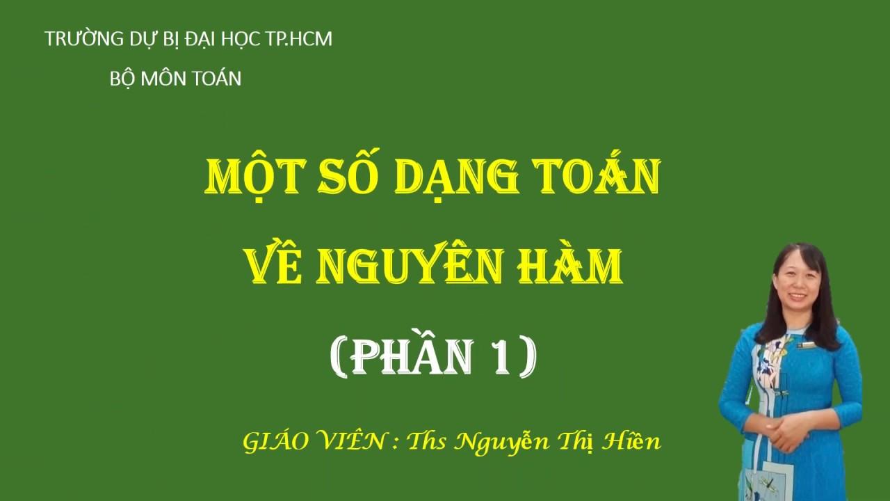 [Toán] Một số dạng toán nguyên hàm – PHẦN 1    Trường Dự bị Đại học TP. Hồ Chí Minh