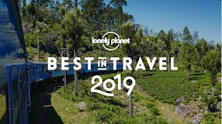 The best places in the world to travel in 2019 - Lonely Planet