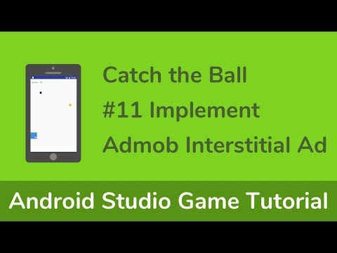 Java (Android Studio) Game Tutorial - #11(Final) Implement AdMob Interstitial Ad