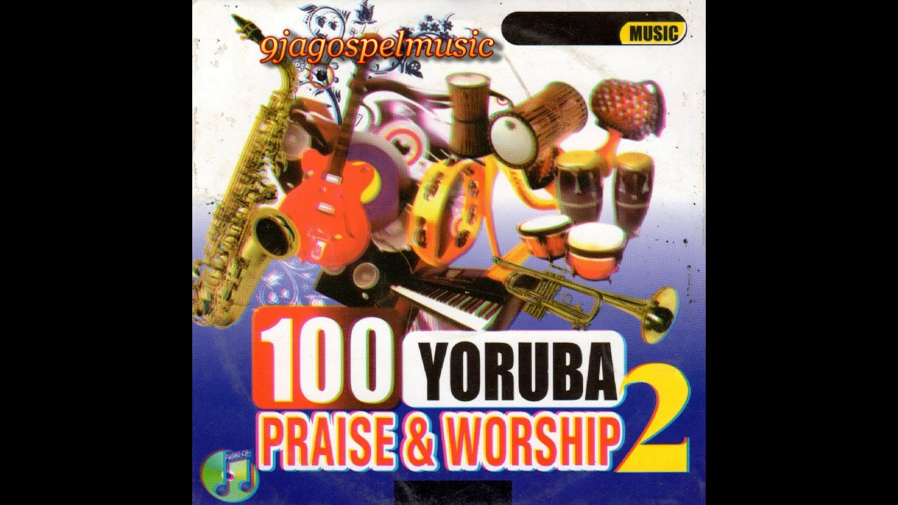 Download 100 Yoruba Praise & Worship Part 2