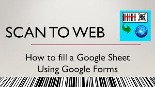 Google Form Creation for use with Scan to Web