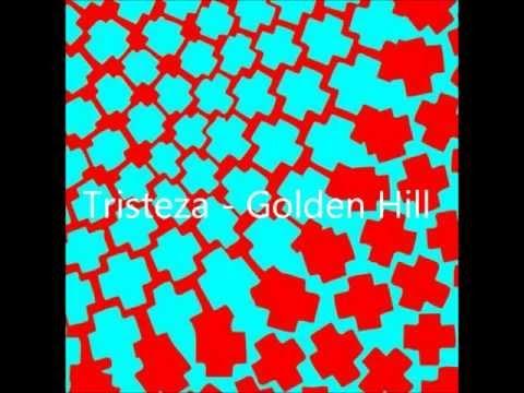 Tristeza - Golden Hill