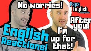 English Reactions! - HOW do I say THIS in English?