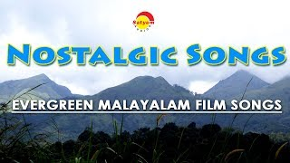 Nostalgic Songs | Evergreen Malayalam Film Songs
