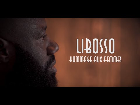 LIBOSSO - Hommage Aux Femmes (Clip Officiel)