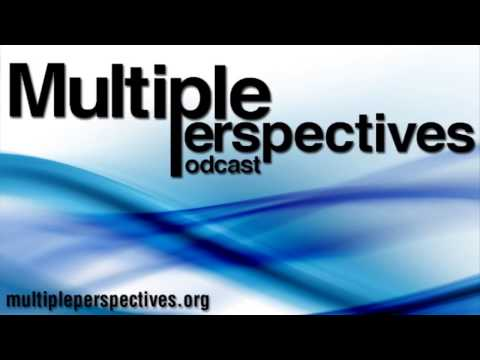 Multiple Perspectives  MP Podcast 14