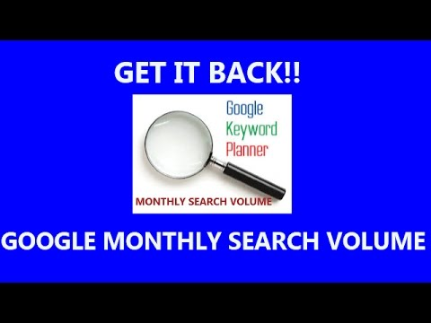 Google Keyword Planner Monthly Search Volume..It's Back