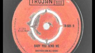 Brother Dan All Stars - Baby You Send Me - Trojan records 605- 1968 -rocksteady