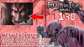 Semuanya Terbongkar!! Tidak Ada Pilihan Selain Maju!! Eren..!! [Review Chapter 130 Attack on Titan]