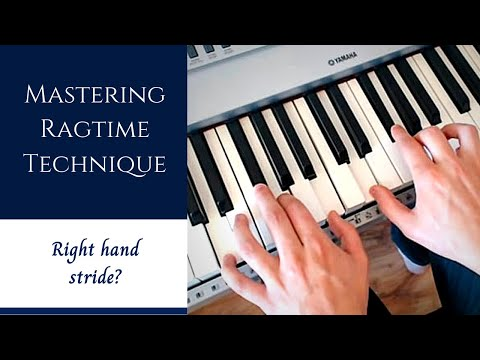 Right Hand Stride?  Getting To Grips With Ragtime Technique (2020)