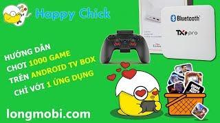 Chơi Game trên Android tv box   18 Hệ máy   1000 Game đỉnh cao