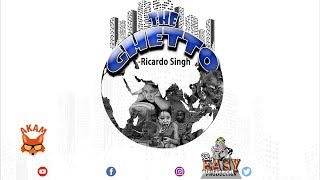 Ricardo Singh - The Ghetto - October 2018