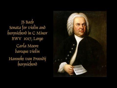 J. S. Bach Sonata In C Minor, Largo. Carla Moore And Hanneke Van Proosdij BWV 1017