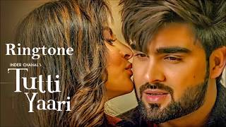 Tutti Yaari Ringtone | Inder Chahal | Latest 2018 Punjabi Ringtone