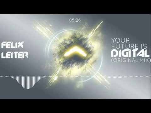 Felix Leiter - Your Future Is Digital...