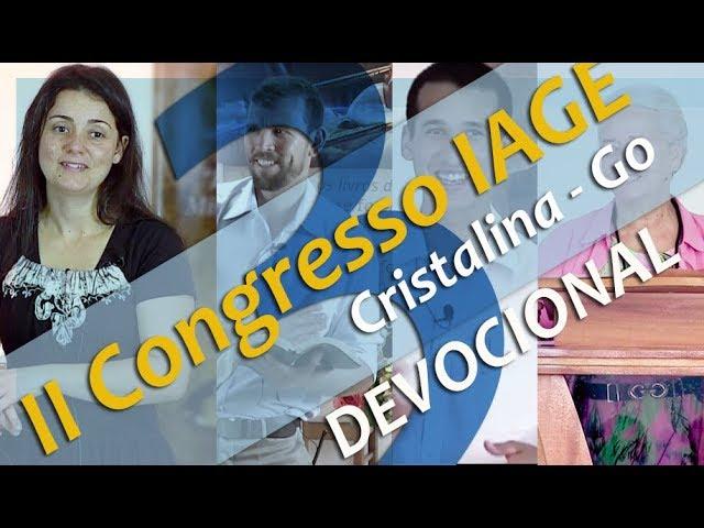 203 - II CONGRESSO IAGE - DEVOCIONAIS (PARTE 3) - CÉLIA