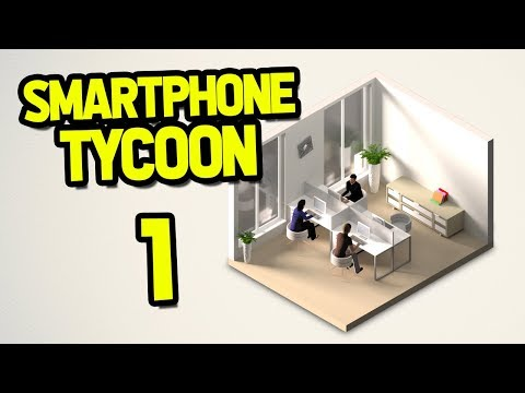 building-my-own-smartphone-company---smartphone-tycoon-#1