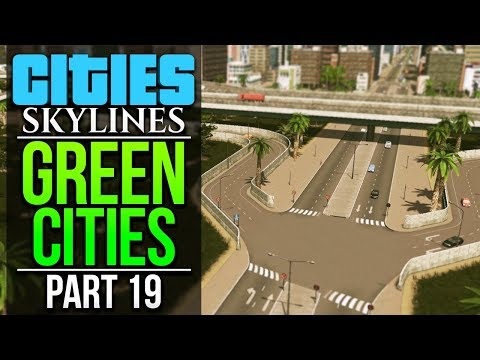 Cities: Skylines Green Cities | PART 19 | I FIXED TRAFFIC?!