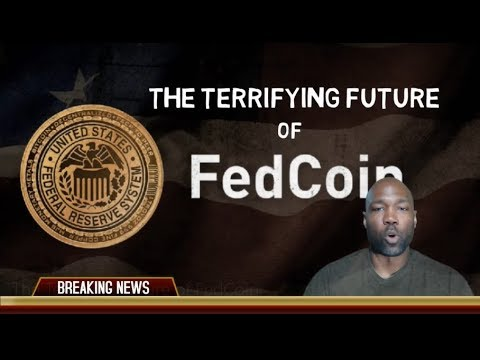 The Terrifying Future of FedCoin