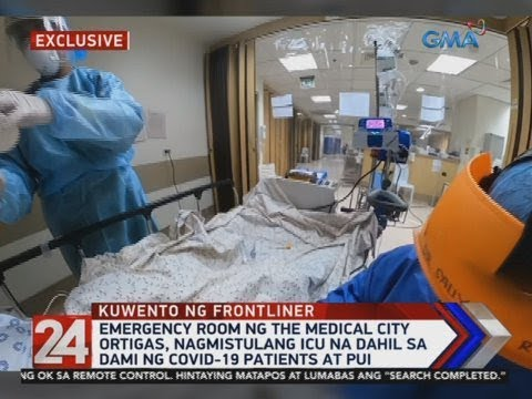 24 Oras: The Medical City Emergency Room Turned ICU-like By COVID-19