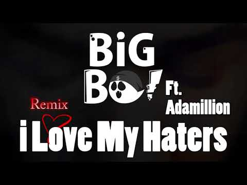 BiG Bo - i Love My Haters (Remix) Ft. Adamillion (PROD. by BiG Bo) | بيق بو & أدمليون