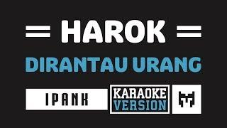 [ Karaoke ] Ipank - Harok Di Rantau Urang (Lagu Minang)