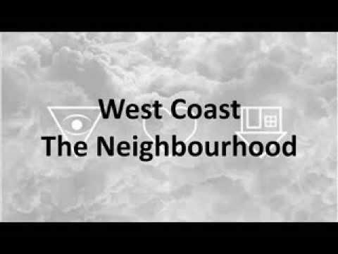 The Neighbourhood WEST COAST lyrics - YouTube