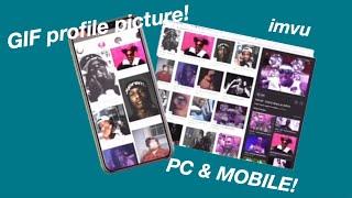 how to make a gif your imvu profile picture (mobile & pc)! *READ DESCRIPTION*