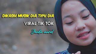 Jovita aurel -  Dikasih Musik Dia Tipu Dia Mp3